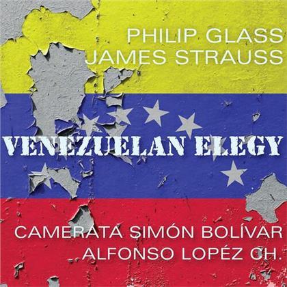 Alfonso Lopez, Camerata Simon Bolivar, Philip Glass (*1937) & James Strauss - Venezualan Elegy (Digipack)