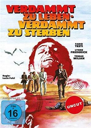 Verdammt zu leben - Verdammt zu sterben (1975) (Uncut)