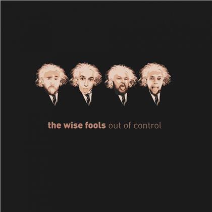 The Wise Fools - Out Of Control