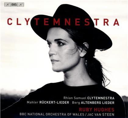 Rhian Samuel, Gustav Mahler (1860-1911), Alban Berg (1885-1935), Jac van Steen, Ruby Hughes, … - Clytemnestra (Hybrid SACD)