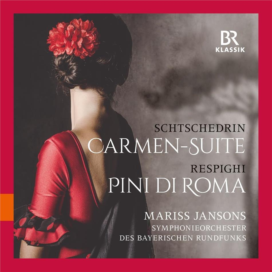 Rodion Schtschedrin (*1932), Ottorino Respighi (1879-1936), Mariss Jansons & Symphonieorchester des Bayerischen Rundfunks - Carmen Suite / Pini Di Roma