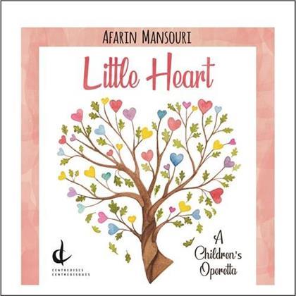Ossareh, Malakhov & Afarin Mansouri - Little Heart - A Children's Operetta
