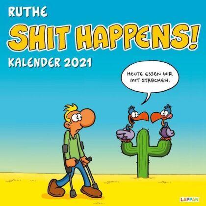Shit happens! Wandkalender 2021