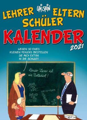 Uli Stein – Lehrer Eltern Schüler Kalender 2021 - Monatskalender für die Wand