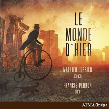Jules Massenet (1842-1912), Sir Edward Elgar (1857-1934), Charles François Gounod (1818-1893), Mathieu Lussier & Francis Perron - Le Monde D'hier