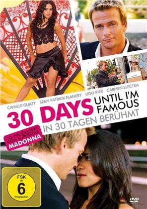30 days until I'm famous - In 30 Tagen berühmt (2004)