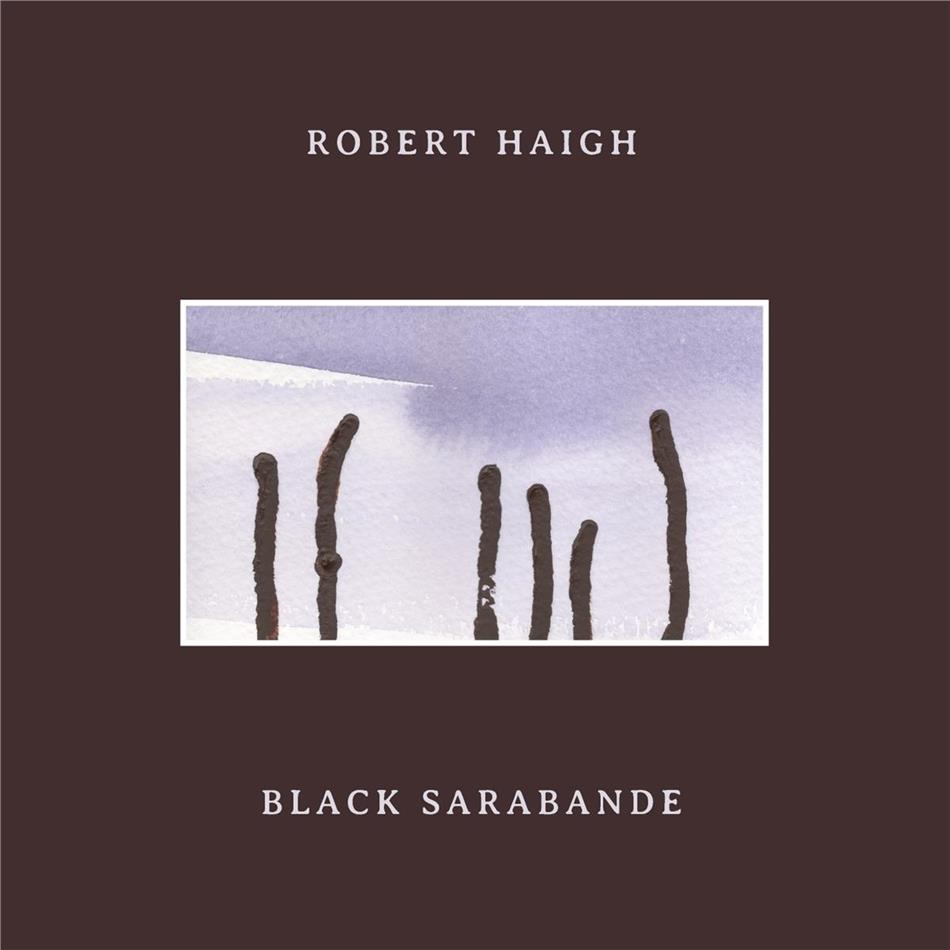 Robert Haigh - Haigh, Robert - Black Sarabande