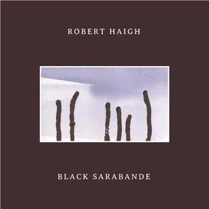 Robert Haigh - Black Sarabande (LP)