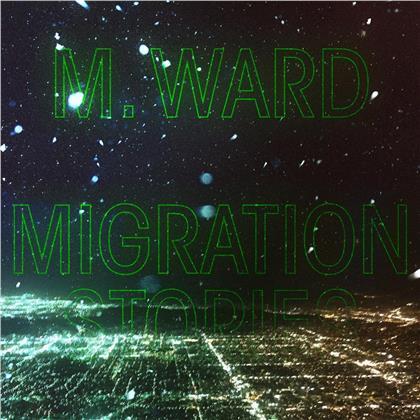 M. Ward - Migration Stories (LP)