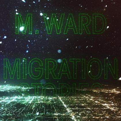 M. Ward - Migration Stories (Digipack)