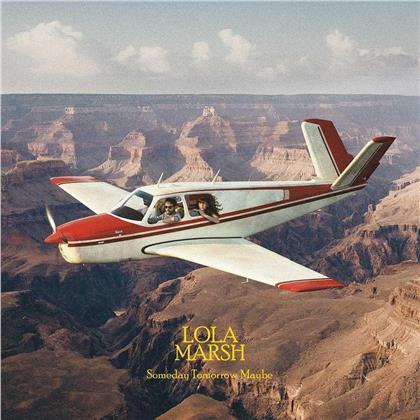 Lola Marsh - Someday Tomorrow Maybe