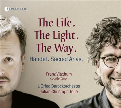 Georg Friedrich Händel (1685-1759), Julian Christoph Tölle, Franz Vitzthum & L'Orfeo Barockorchester - The Life. The Light. The Way.