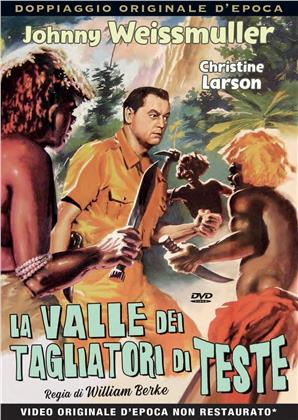 La valle dei tagliatori di teste (1953) (Rare Movies Collection, Doppiaggio Originale D'epoca, n/b)