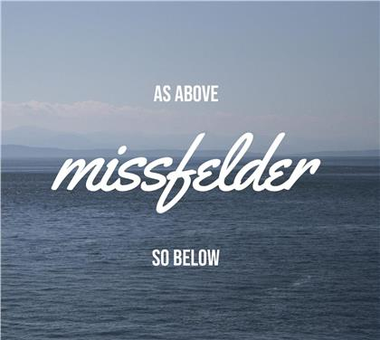 Missfelder - As Above - So Below