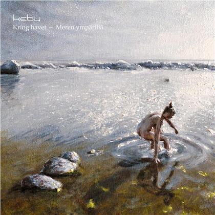 Kebu - Kring Havet - Meren ympärillä (2020 Reissue)