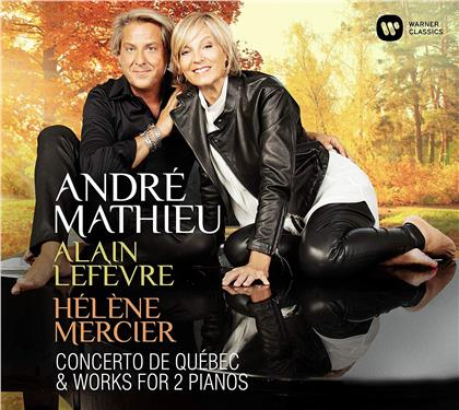 André Mathieu (1929-1968), Alain Lefevre & Hélène Mercier - Concerto De Quebec & Works For 2 Pianos