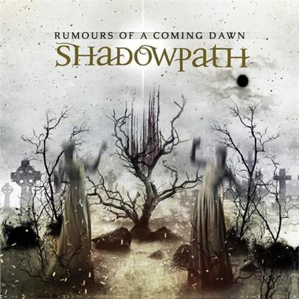 Shadowpath - Rumours Of A Coming Dawn (2020 Reissue)