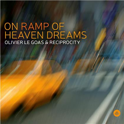 Olivier Le Goas, Larry Grenadier, Nir Felder & John Escreet - On Ramp Of Heaven Dreams
