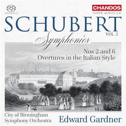 Franz Schubert (1797-1828), Edward Gardner & City of Birmigham Symphony Orchestra - Symphonies 2 & 6, overtures In The Italian Style (Hybrid SACD)