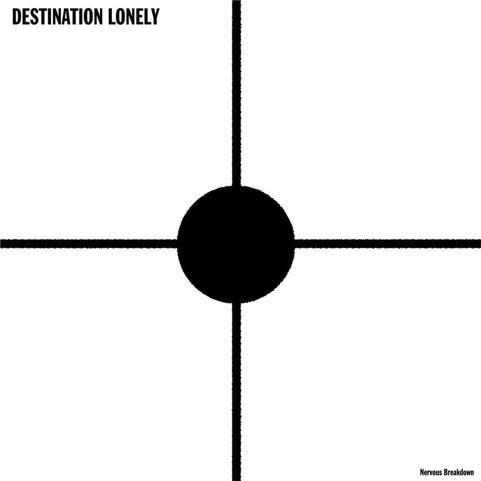 Destination Lonely - Nervous Breakdown