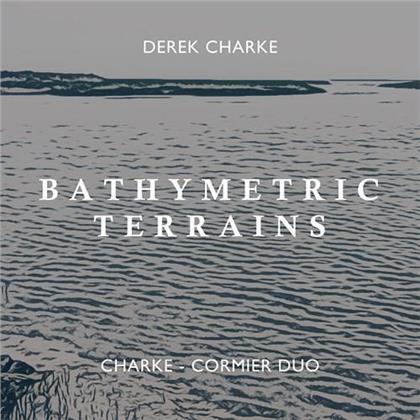 Charke-Cormier Duo & Derek Charke (*1974) - Bathymetric Terrains