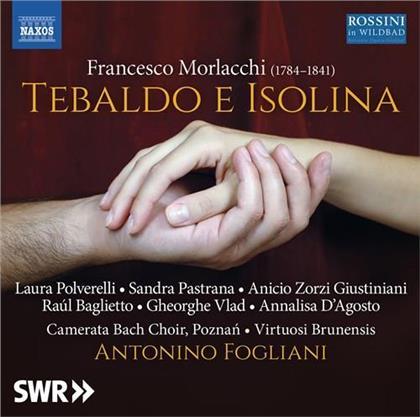 Francesco Morlacchi (1784-1841), Antonio Fogliani, Laura Polverelli, Sandra Pastrana, Anicio Zorzi Giustiniani, … - Tebaldo E Isolina