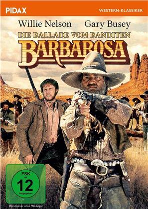 Die Ballade vom Banditen Barbarosa (1982) (Pidax Western-Klassiker)