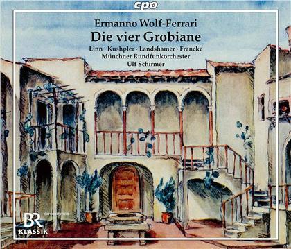 Münchner Rundfunkorchester - Ulf Schirmer (Dir), Ermanno Wolf-Ferrari (1876-1948), Ulf Schirmer, Christina Landshamer, Susanne Bernhard, … - Die vier Grobiane (2 CDs)