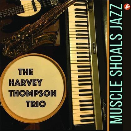 The Harvey Thompson Trio - Muscle Shoals Jazz