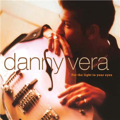 Danny Vera - For The Light In Your Eyes (Limited Edition, LP)