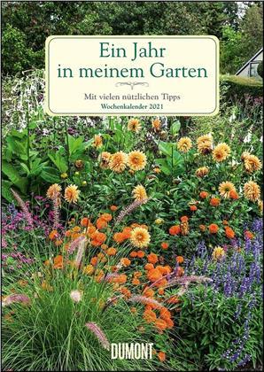 Ein Jahr in meinem Garten – Wochenkalender 2021 - Garten-Kalender mit 53 Blatt – Format 21,0 x 29,7 cm – Spiralbindung