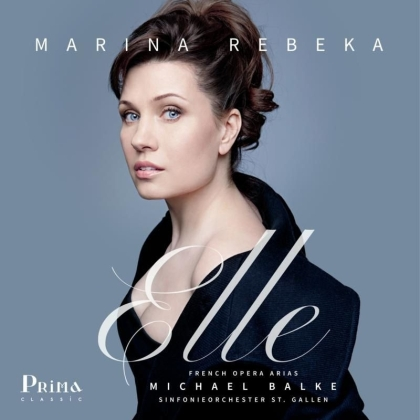 Michael Balke, Marina Rebeka & Sinfonieorchester St. Gallen - Elle: French Opera Arias