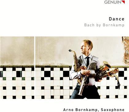 Johann Sebastian Bach (1685-1750) & Arno Bornkamp - Dance - Bach By Bornkamp