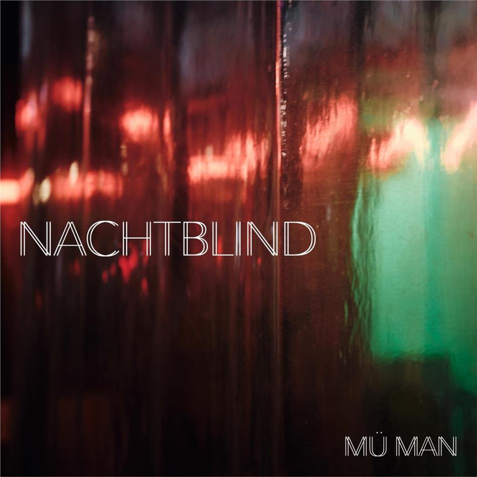 Mü Man - Nachtblind