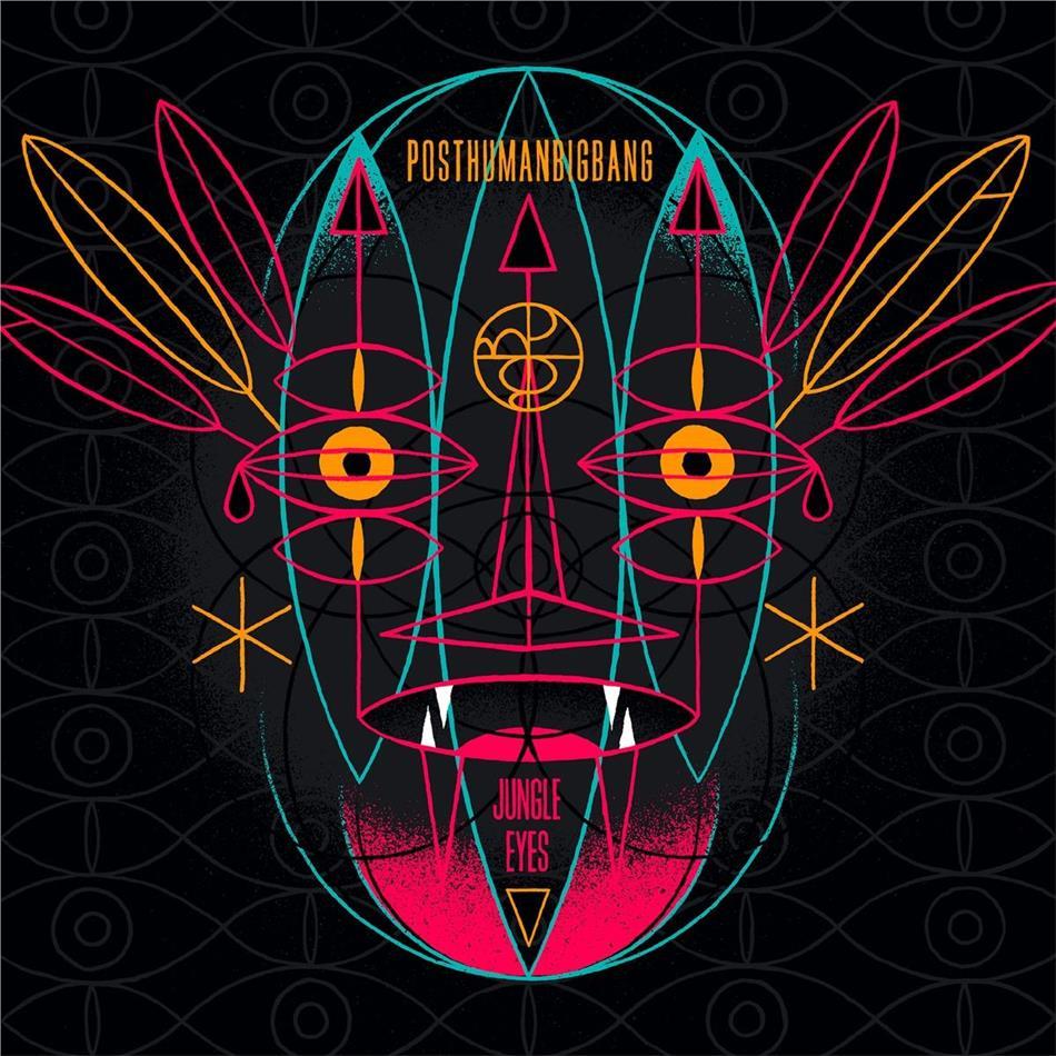 Posthumanbigbang - Jungle Eyes