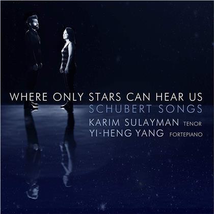 Franz Schubert (1797-1828), Karim Sulayman & Yi-Heng Yang - Where Only The Stars Can Hear - Schubert Songs