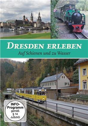 Dresden erleben - Auf Schienen und zu Wasser