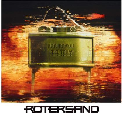 Rotersand - How Do You Feel Today?