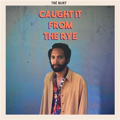 Tre Burt - Caught It From The Rye (LP)