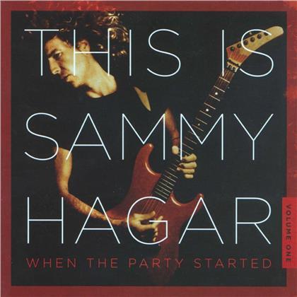 Sammy Hagar - This Is Sammy Hagar: When The Party Started - Vol. 1 (2020 Reissue, BMG Rights)