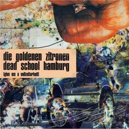 Die Goldenen Zitronen - Dead School Hamburg - (Give Me A Vollzeitarbeit) (2020 Reissue, Buback, 2 LPs)