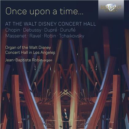 Jean-Babtiste Robin - Once Upon A Time At The Walt Disney Concert Hall