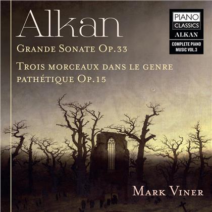 Charles-Valentin Alkan (1813-1888) & Mark Viner - Grande Sonate Op.33/Trois