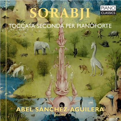 Kaikhosru Shapurji Sorabji (1892-1988) & Abel Sanchez-Aguilera - Toccata Seconda Per Piano (2 CDs)