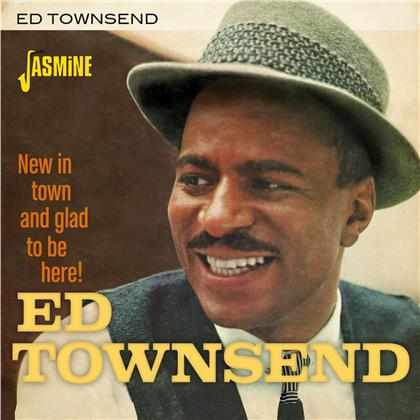 Ed Townsend - New In Town And Glad To Be Here