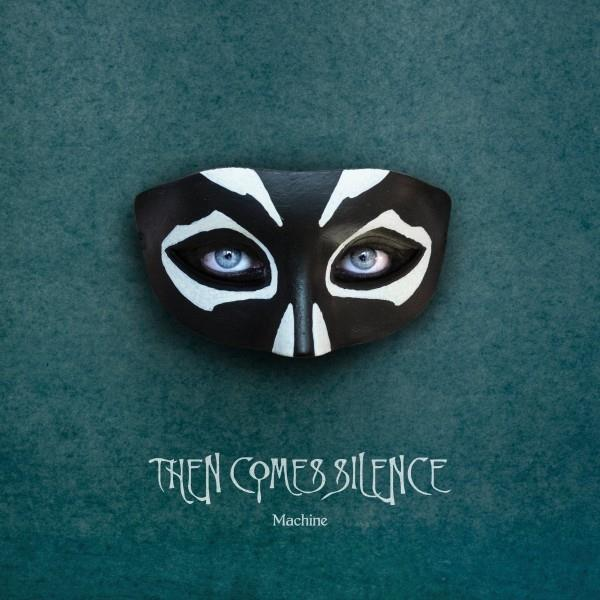 Then Comes Silence - Machine (Digipack)