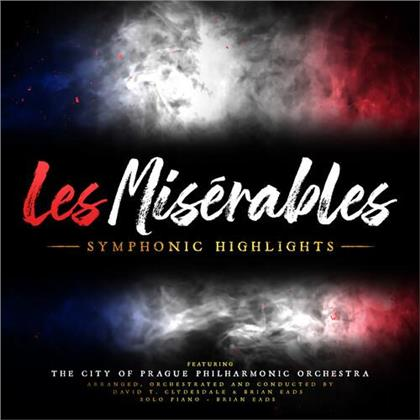 Brian Eads, David T Clydesdale & The City of Prague Philharmonic Orchestra - Les Miserables - Symphonic Highlights