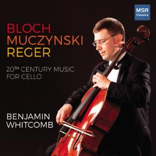 Ernest Bloch (1880-1959), Robert Muczynski (*1929), Max Reger (1873-1916) & Benjamin Whitcomb - 20Th Century Music For Cello