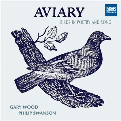 Gary Wood & Philip Swanson - Aviary - Birds In Poetry & Song