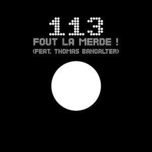"113 - Fout La Merde (2020 Reissue, 12"" Maxi)"